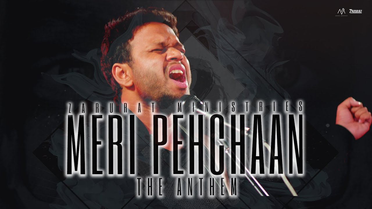MERI PEHCHAAN – THE ANTHEM