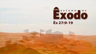 Estudo do livro de Êxodo | Êx 27:9-19