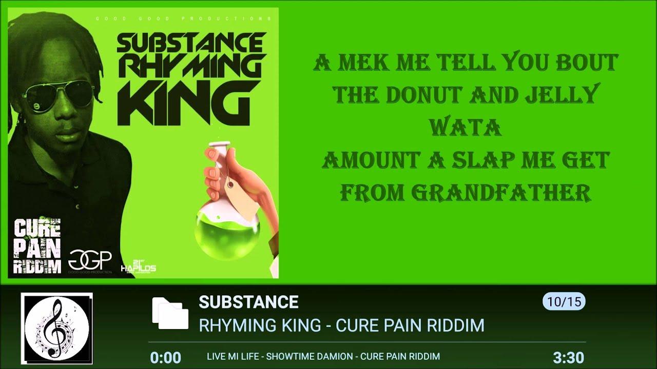 RHYMING KING - SUBSTANCE LYRICS [BY RICIANO CIRINO] CURE PAIN RIDDIM 2016