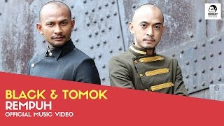 BLACK & TOMOK - Rempuh (Official Music Video)