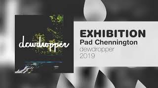 Pad Chennington - EXHIBITION