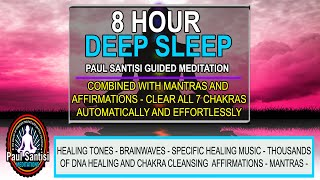 GOOD NIGHT 8 HOUR DEEP SLEEP 7 CHAKRA CLEANSING DNA HEALING MUSIC MANTRAS AFFIRMATIONS PAUL SANTISI