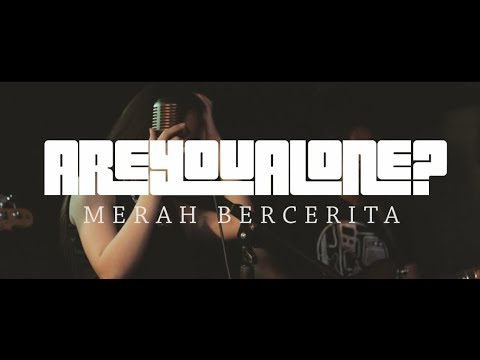 AREYOUALONE? - Merah Bercerita (Live at Borneo Beer House 2017)
