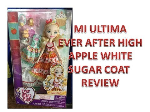 REVIEW APPLE WHITE SUGAR COAT, EVER AFTER HIGH, MI ULTIMA DOLL