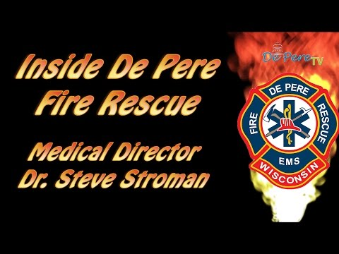 Inside De Pere Fire Rescue - Medical Director Dr. Steve Stroman