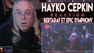 Hayko Cepkin Reaction -  Bertaraf Et - First Time Hearing - Epic Symphony - Requ