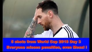 5 shots from World Cup 2018 Day 3 – Everyone misses penalties, even Messi !,Hk Reading Book,