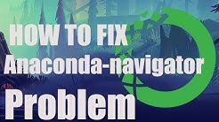 how to fix anaconda navigator problem in win 10 2018