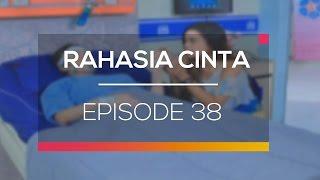 Rahasia Cinta - Episode 38