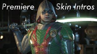 INJUSTICE 2  - ALL PREMIERE SKIN INTROS FOR ROBIN!