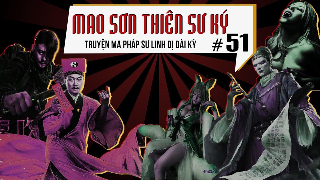 Mao Sơn Thiên Sư Ký   Tập 51 : Đấu Với Hội Thánh   Truyện Ma Pháp Sư Dài Kỳ   Quàng A Tũn
