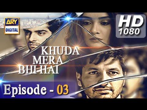 Khuda Mera Bhi Hai Ep 03 - 5th November 2016 - ARY Digital Drama
