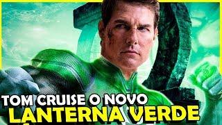 TOM CRUISE SERA O LANTERNA VERDE NO FILME DA DC?
