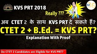 CTET 2  + B. Ed. Eligible For KVS PRT? Explanation  With Proof
