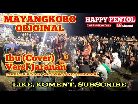 Ibu (Cover) Versi Jaranan MAYANGKORO ORIGINAL Live Lap.Pojok Mojoroto 2018