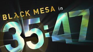 Black Mesa in 35:47.61