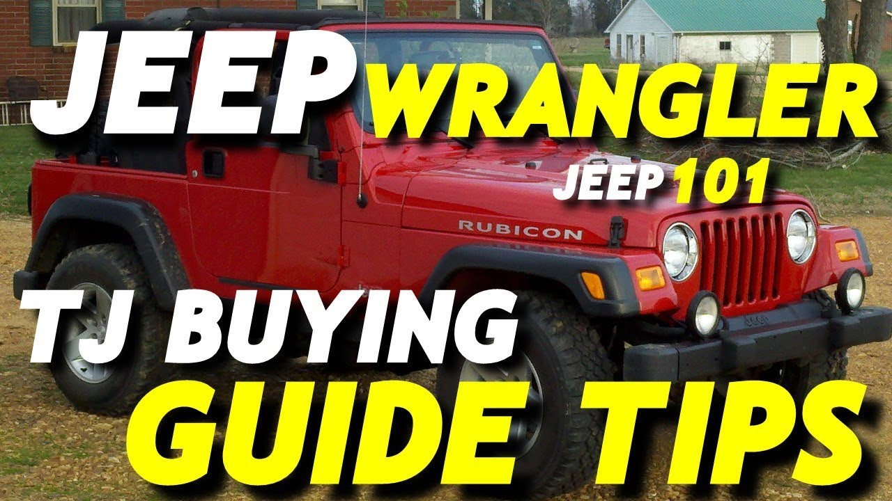 What To Look For When Buying A Jeep Wrangler Tj