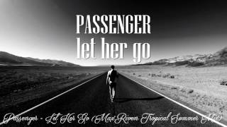 Passenger - Let Her Go (MaxRiven Tropical Summer Mix) Mp3