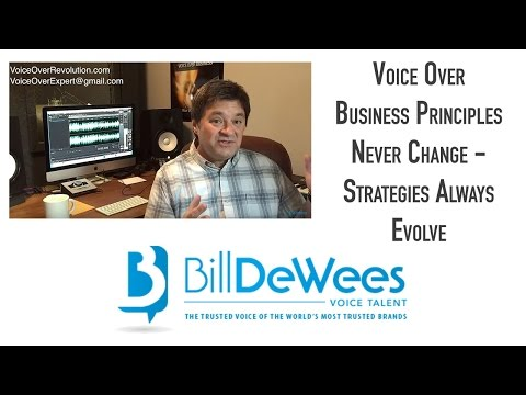Voice Over Business Principles Never Change - Strategies Always Evolve