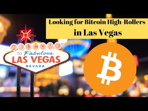 Looking For Bitcoin High-Rollers In Las Vegas