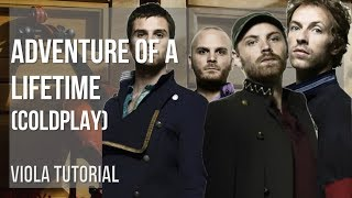 How to play Adventure of a Lifetime by Coldplay on Viola Tutorial