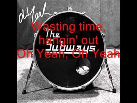 The Subways - Oh Yeah  Lyrics