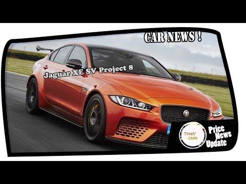 NEWS UPDATE!!Jaguar XE SV Project 8 – World's Fastest Sedan on Nürburgring Price & Spec