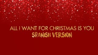 All I Want For Christmas Is You  (Spanish Version)