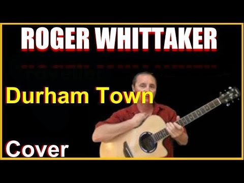 Durham Town Acoustic Guitar Cover - Roger Whittaker Chords And Lyrics