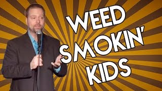 Weed Smokin' Kids (Stand Up Comedy)