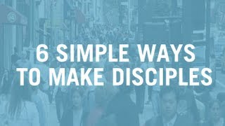 6 Simple Ways to Make Disciples Without Adding Anything To Your Schedule - Caesar Kalinowski