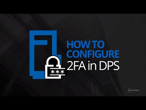How To Configure Two Factor Authentication (2FA) with Devolutions Password Server