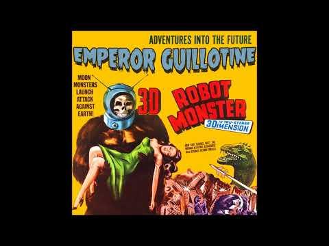 Emperor Guillotine - Robot Monster (full Album 2018)