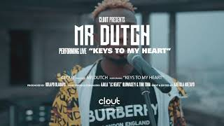 Mr Dutch - Keys To My Heart ( Clout Rooftop Live )
