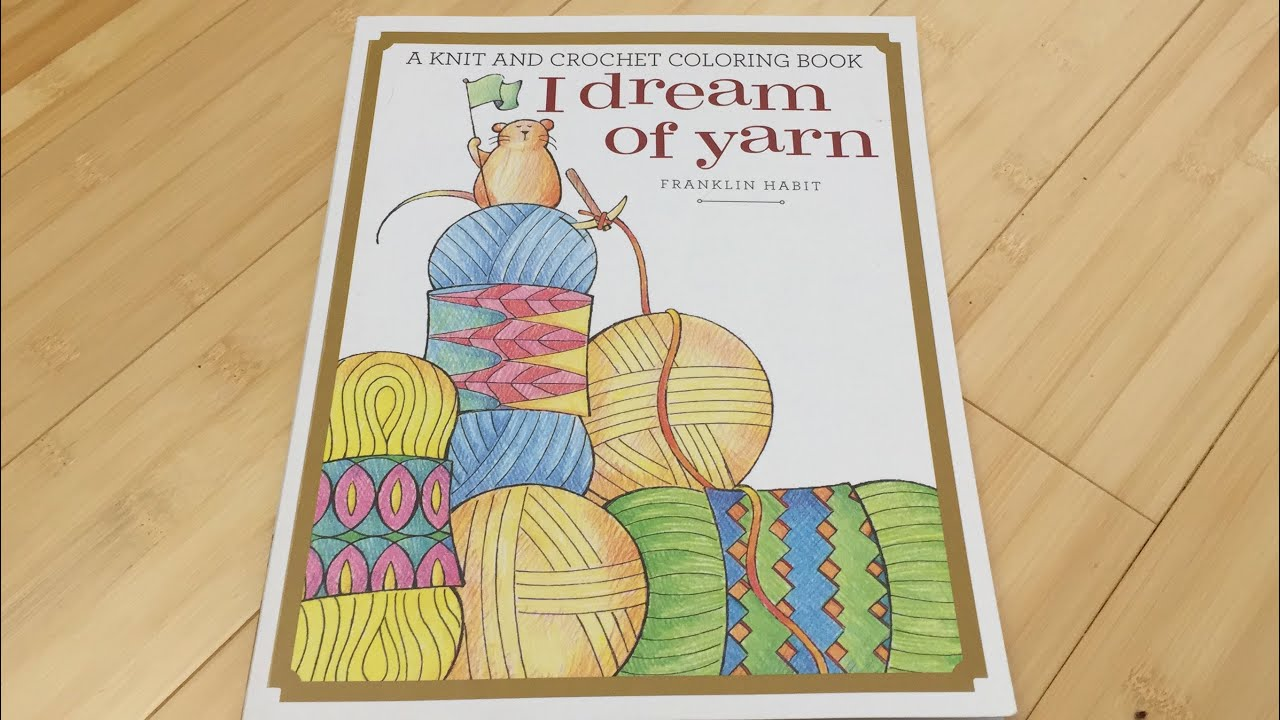 I Dream Of Yarn by Franklin Habit Adult Coloring Book review plus ...