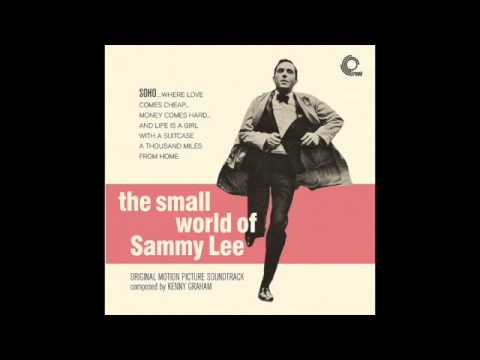 "Kenny Graham - Soho At Dawn (from ""The Small World of Sammy Lee"", Trunk Records 2014)"