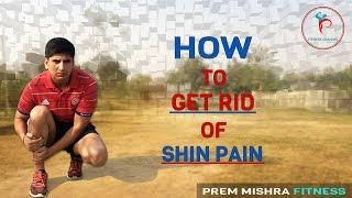 HOW TO GET RID OF SHIN PAIN/SPLINTS IN HINDI !PREM MISHRA