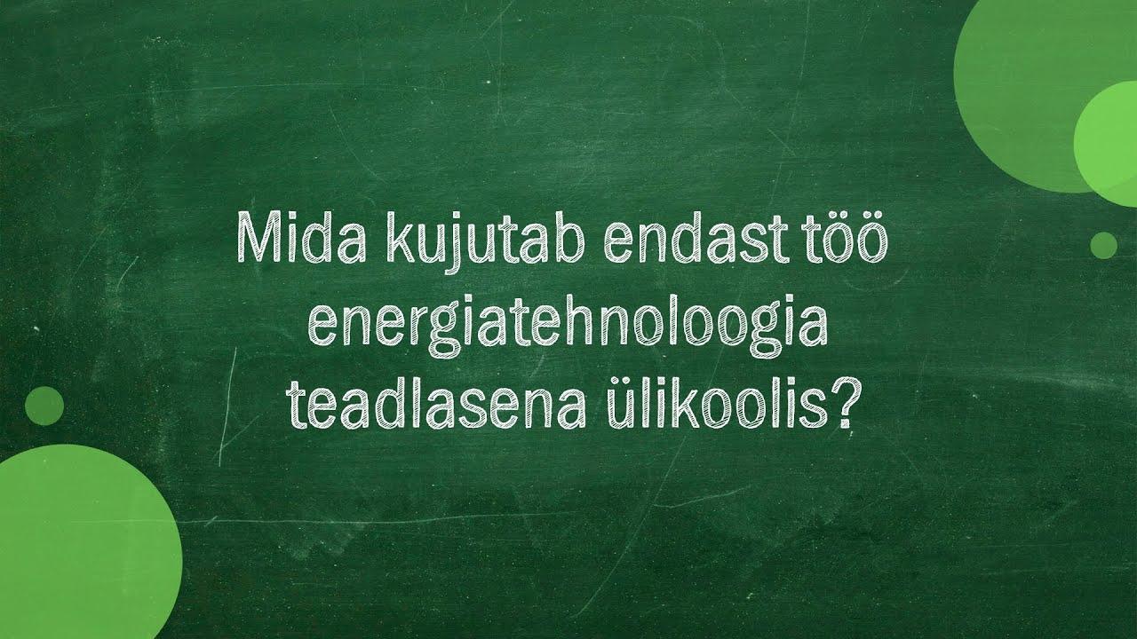 #025 Kertu Lepiksaar - Mida kujutab endast töö energiatehnoloogia teadlasena ülikoolis?