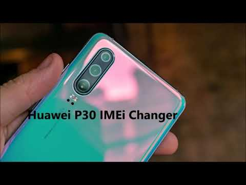 How To Change IMEI Number On Huawei P30 Cell Device For Free By IMEI