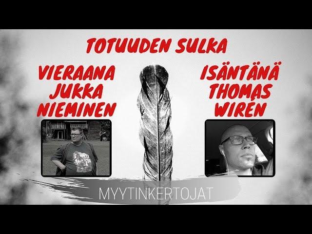 Totuuden Sulka - Vieraana Jukka Nieminen