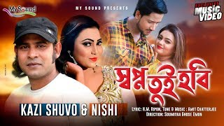 Shopno Tui Hobi Kazi Shuvo And Nishi Mp3 Song Download