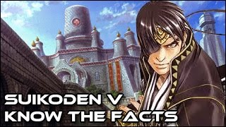 Suikoden V - Know the Facts!