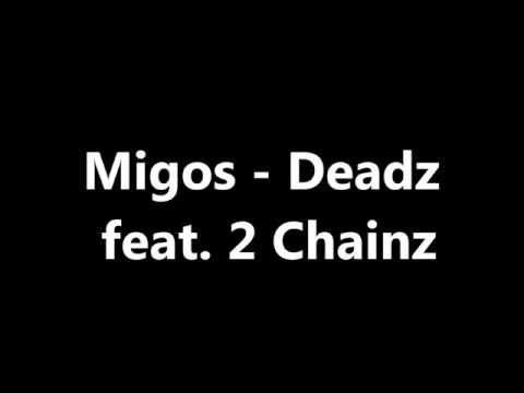Migos - Deadz Ft. 2 Chainz (Lyrics)