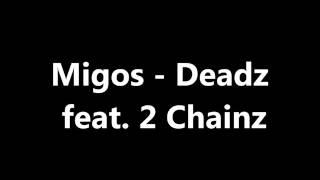 Migos - Deadz Ft. 2 Chainz (Lyrics)