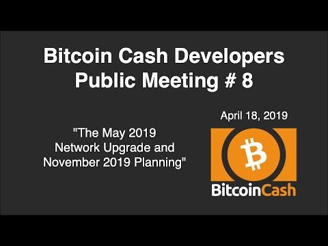 Bitcoin Cash Development video meeting #8 - April 18, 2019