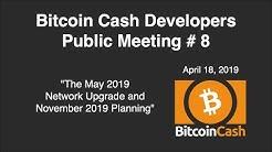Bitcoin Cash Development video meeting #8 - April 18, 2019