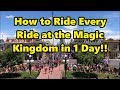 How to Ride Every Ride at the Magic Kingdom in One Day!!