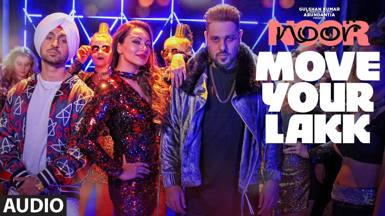 Download Move Your Lakk Full Audio Song | Noor | Sonakshi Sinha & Diljit Dosanjh, Badshah | T-Series