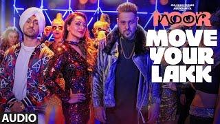 Move Your Lakk Full Audio Song Noor Sonakshi Sinha Diljit Dosanjh Badshah T Series