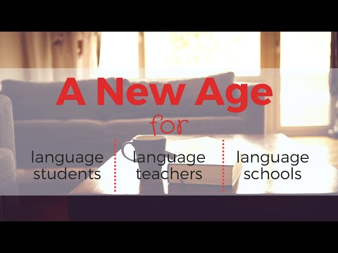 A new age for language students, language teachers and language schools